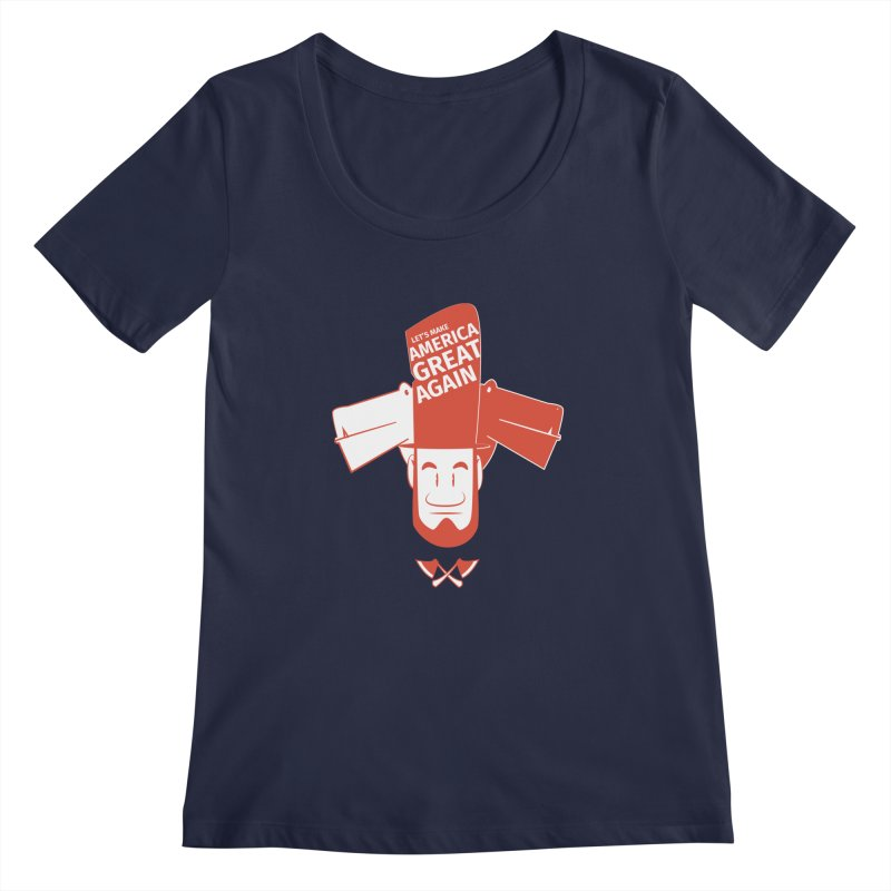 Let's make America GREAT AGAIN! Women's Scoopneck by Oddesigners's Artist Shop
