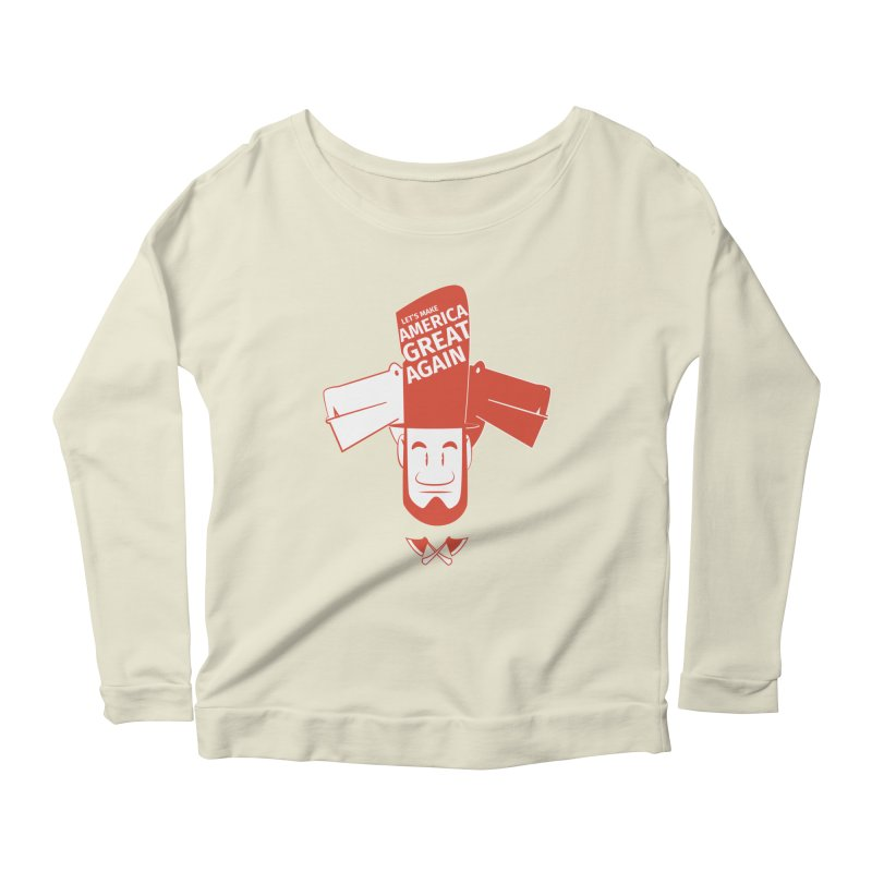 Let's make America GREAT AGAIN! Women's Scoop Neck Longsleeve T-Shirt by Oddesigners's Artist Shop