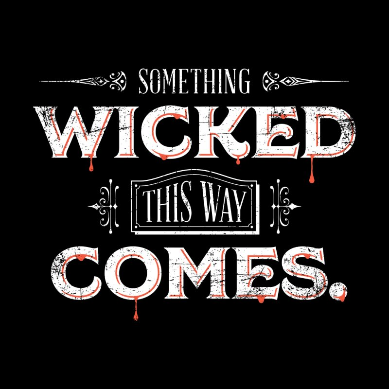 e6510be44b Something Wicked This Way Comes - From Shakespeare's Macbeth ...