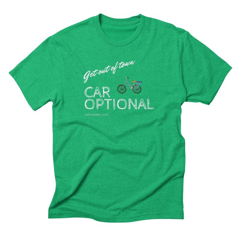 Car? Optional! in Men's Triblend T-Shirt Tri-Kelly by offMetro's Artist Shop