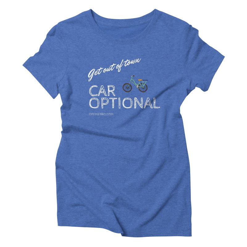 Car? Optional! in Women's Triblend T-Shirt Blue Triblend by offMetro's Artist Shop