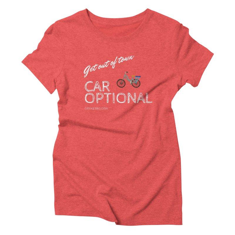 Car? Optional! Women's Triblend T-Shirt by offMetro's Artist Shop