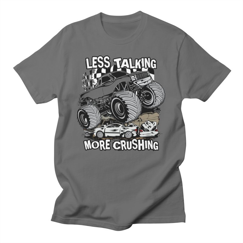 LESS TALKING MORE CRUSHING Men's T-Shirt by Off-Road Styles