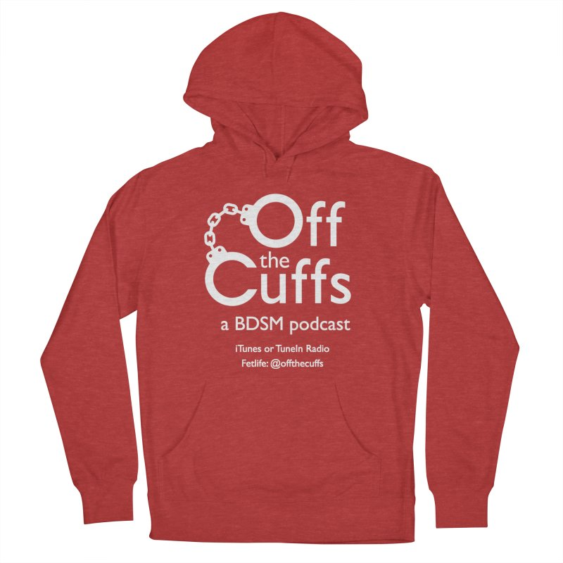 Off the Cuffs Podcast Women's French Terry Pullover Hoody by offthecuffs's Artist Shop