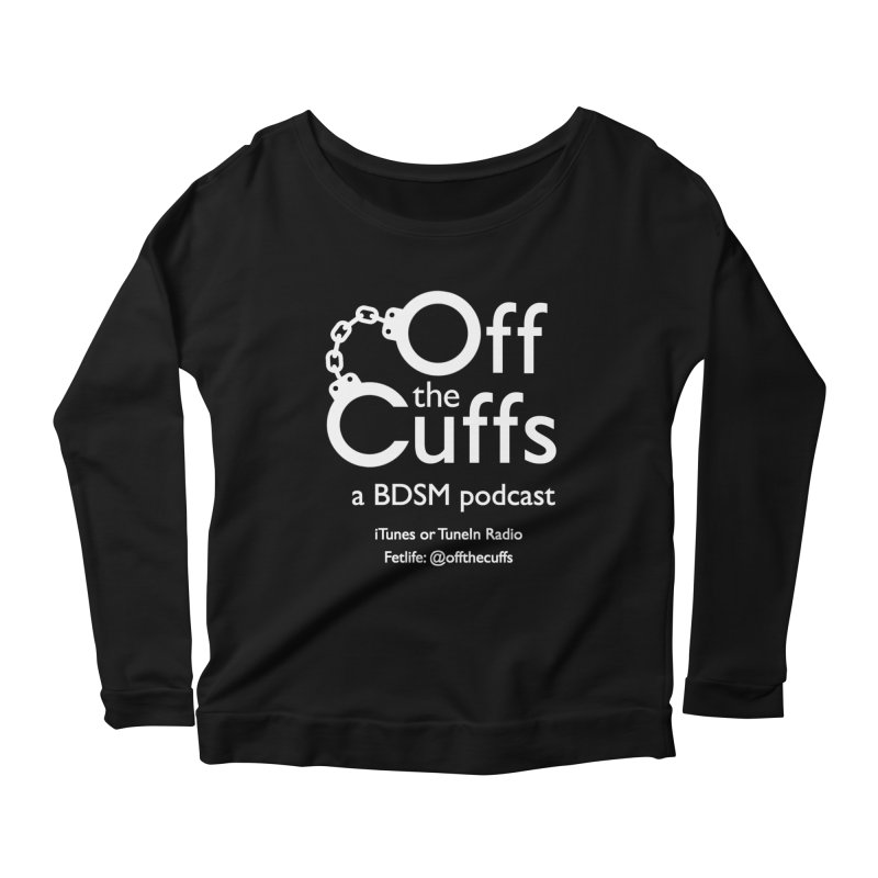 Off the Cuffs Podcast in Women's Scoop Neck Longsleeve T-Shirt Black by offthecuffs's Artist Shop
