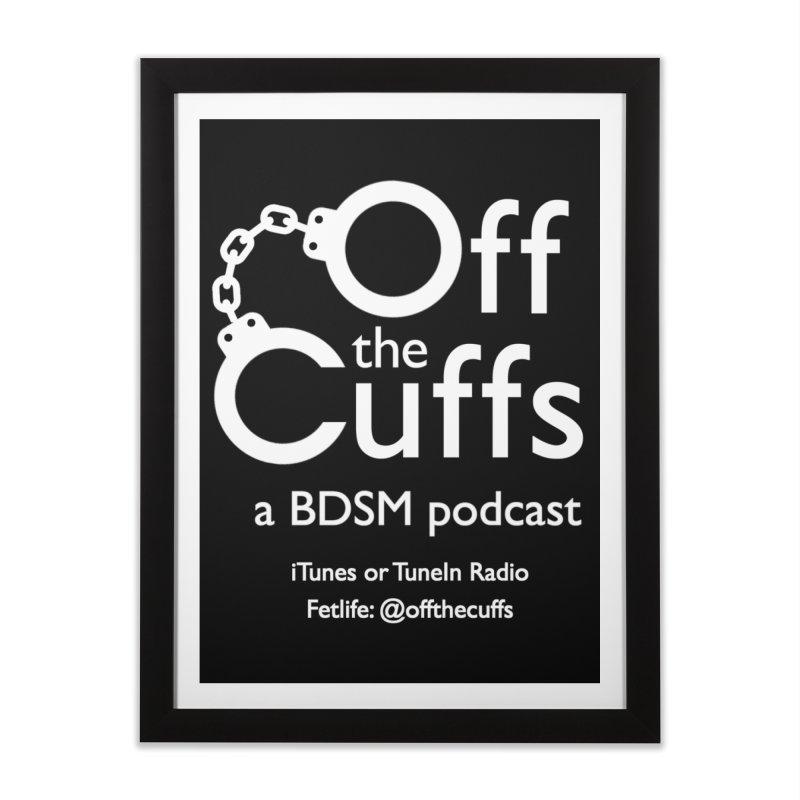 Off the Cuffs Podcast Home Framed Fine Art Print by offthecuffs's Artist Shop