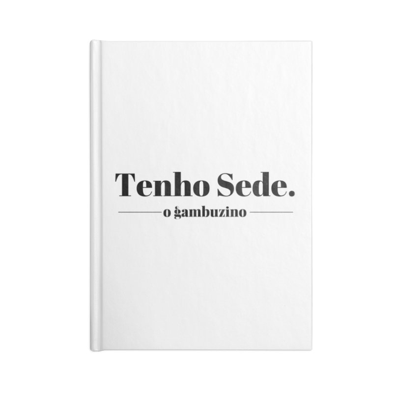 Simply Thirsty Accessories Notebook by O Gambuzino