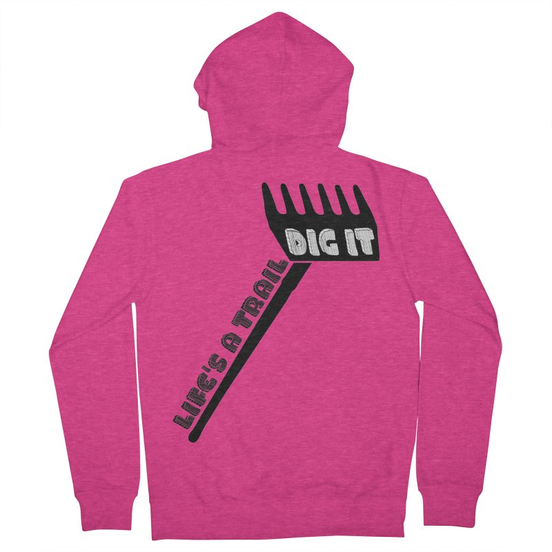 DIG IT - The Ultimate Trail Work Shirt Women's Zip-Up Hoody by ULTRA EPIC MEGA STOKE RAD