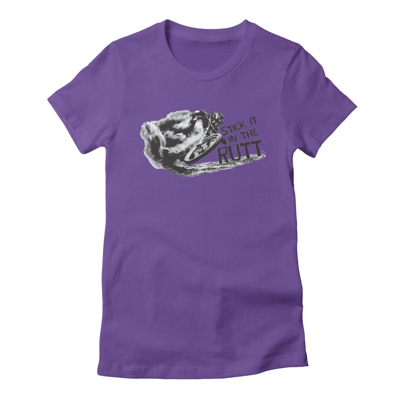 Stick it in the Rutt Women's T-Shirt by ULTRA EPIC MEGA STOKE RAD