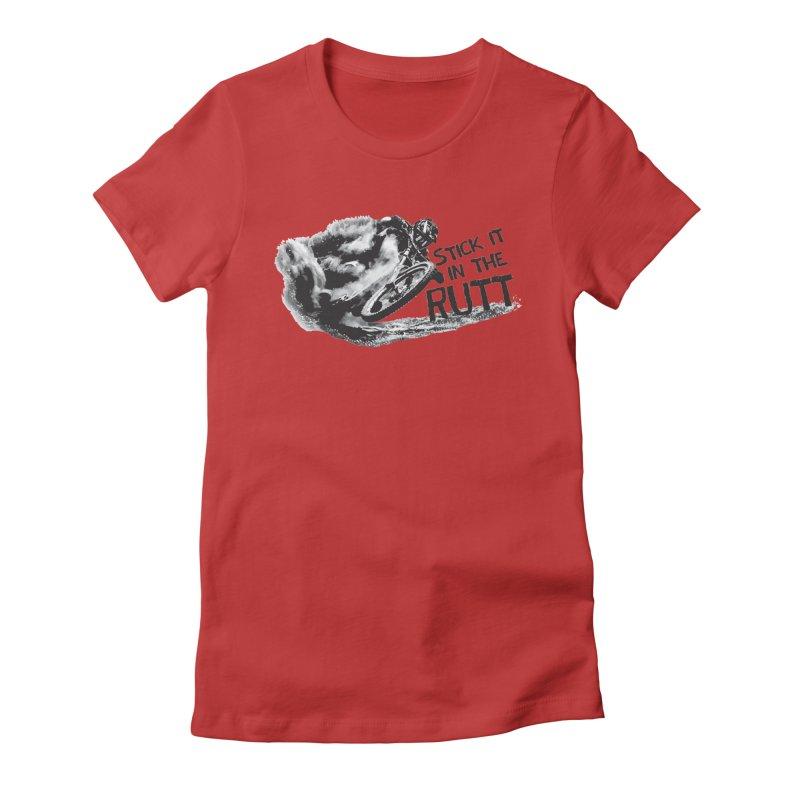 Stick it in the Rutt Women's T-Shirt by ULTRA EPIC MEGA STOKE RAD