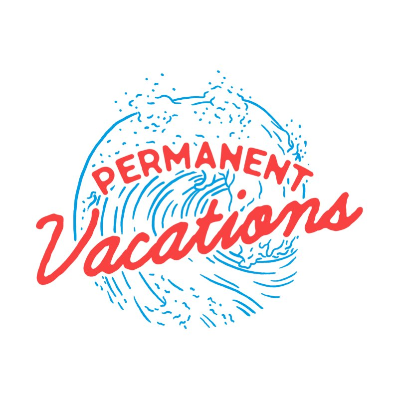 #permanentvacation   by Ohboy store