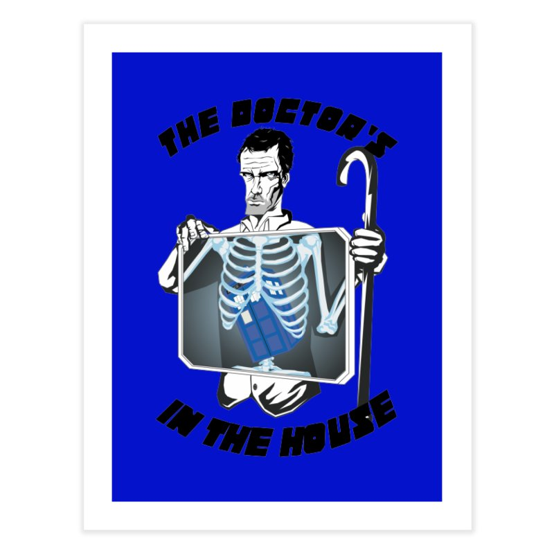 Doctor Doctor Home Fine Art Print by Inspired Human Artist Shop
