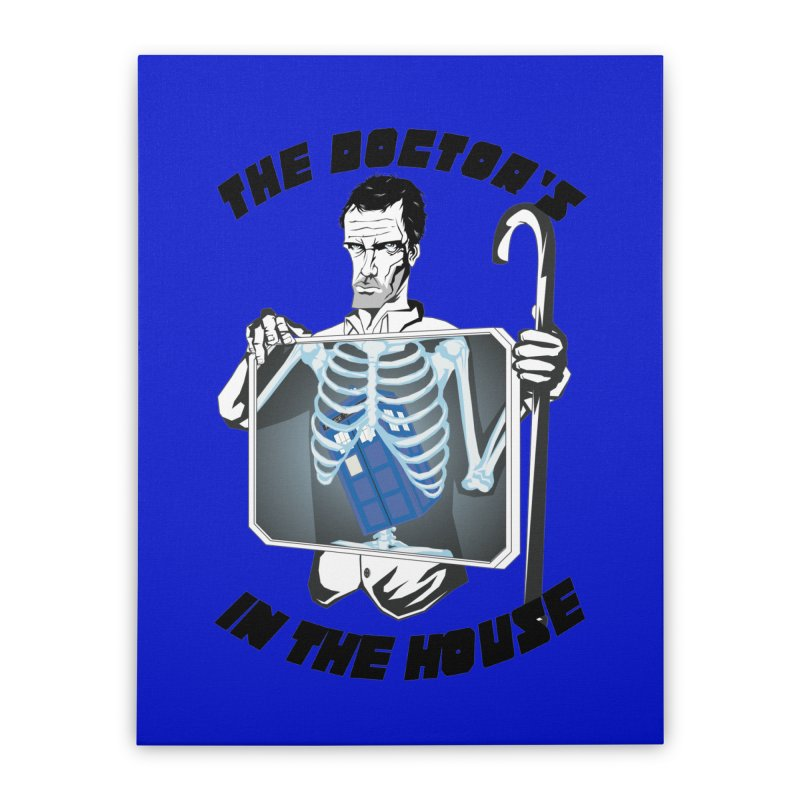 Doctor Doctor Home Stretched Canvas by Inspired Human Artist Shop