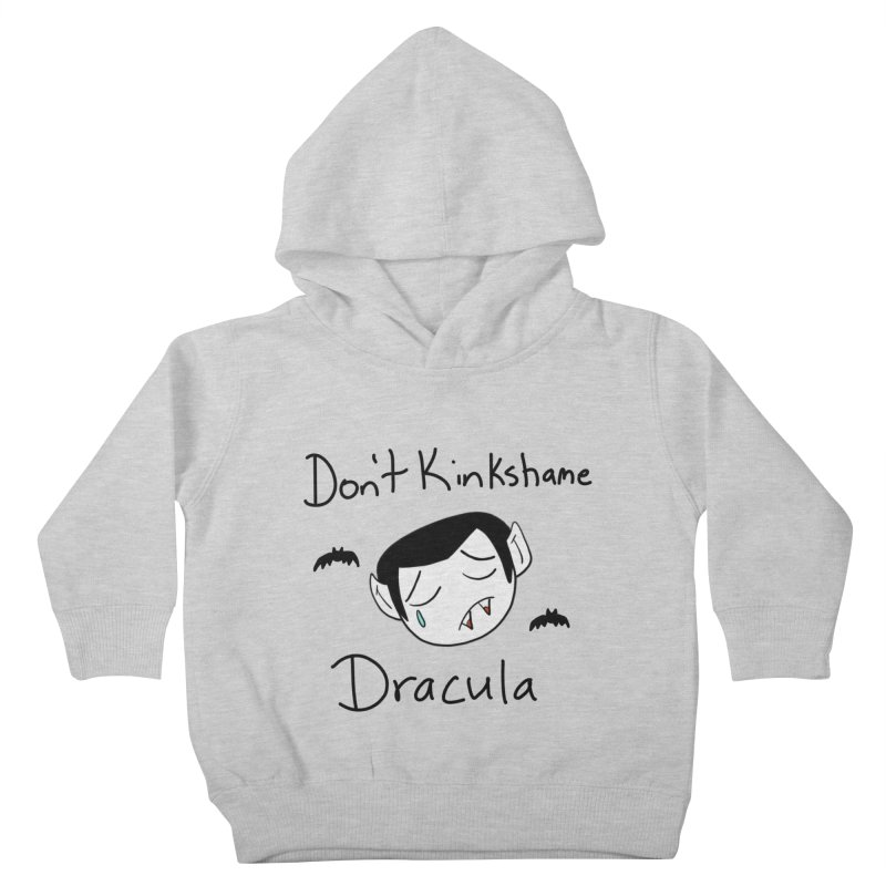 Don't Kinkshame Dracula Kids Toddler Pullover Hoody by Oh No! Lit Class Store