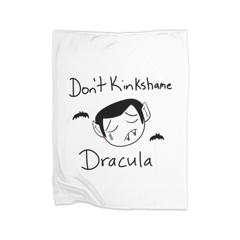 Don't Kinkshame Dracula Home Blanket by Oh No! Lit Class Store