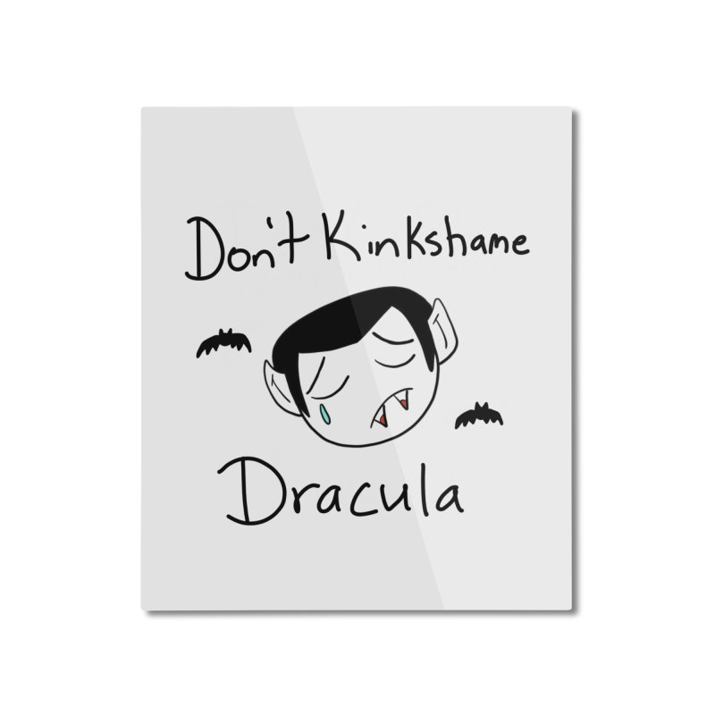 Don't Kinkshame Dracula Home Mounted Aluminum Print by Oh No! Lit Class Store