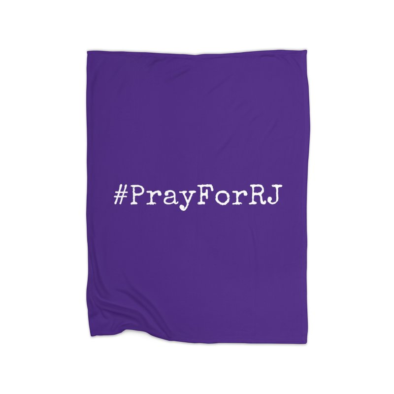 #PrayForRJ Home Blanket by Oh No! Lit Class Store