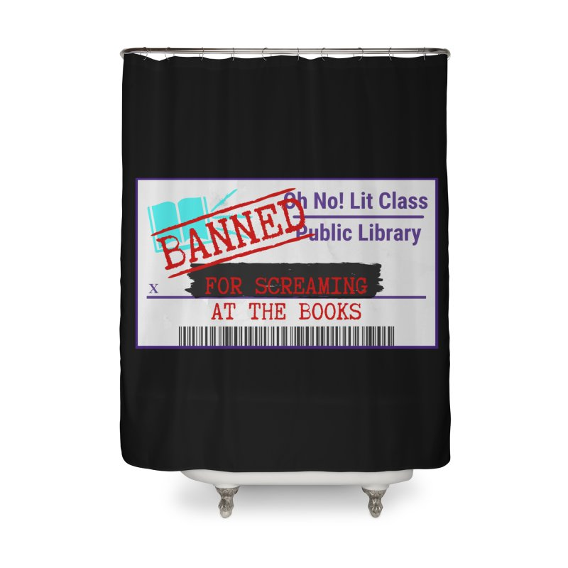 BANNED FOR LIFE Home Shower Curtain by Oh No! Lit Class Store