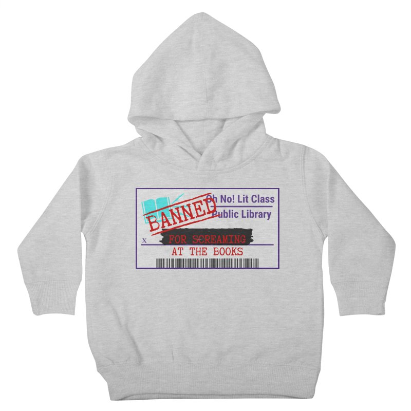 BANNED FOR LIFE Kids Toddler Pullover Hoody by Oh No! Lit Class Store