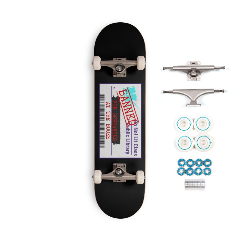 BANNED FOR LIFE Accessories Skateboard by Oh No! Lit Class Store
