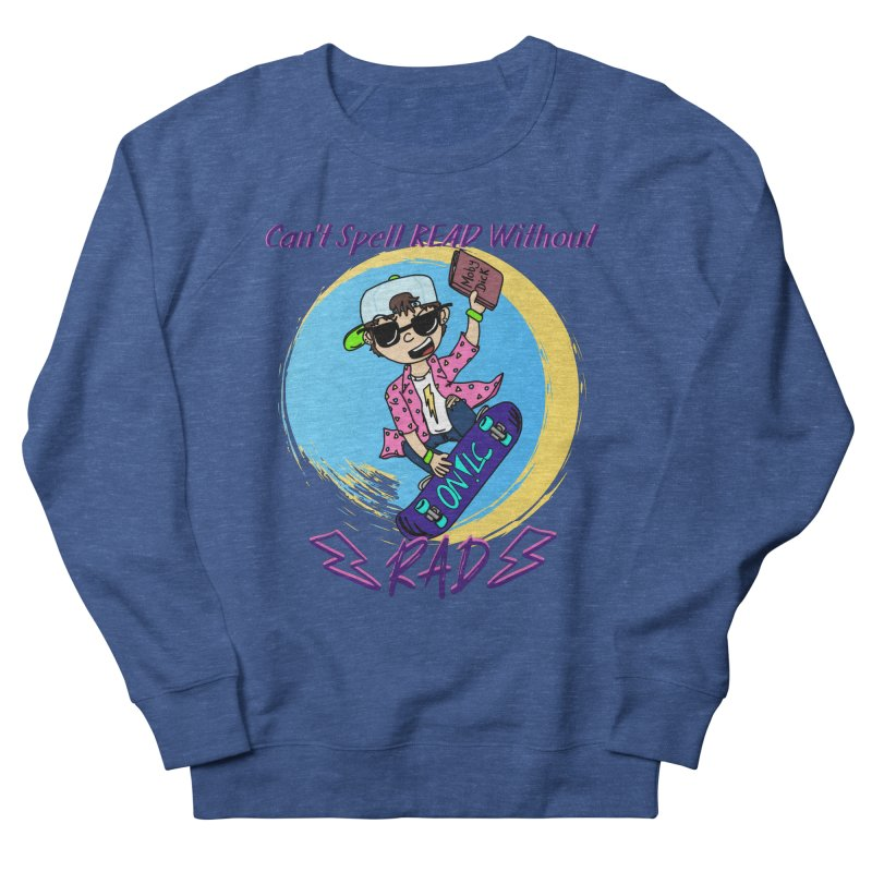 Reading is Radical! Men's Sweatshirt by Oh No! Lit Class Store