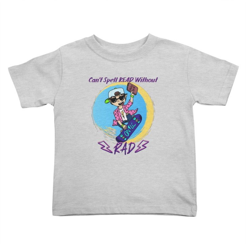 Reading is Radical! Kids Toddler T-Shirt by Oh No! Lit Class Store