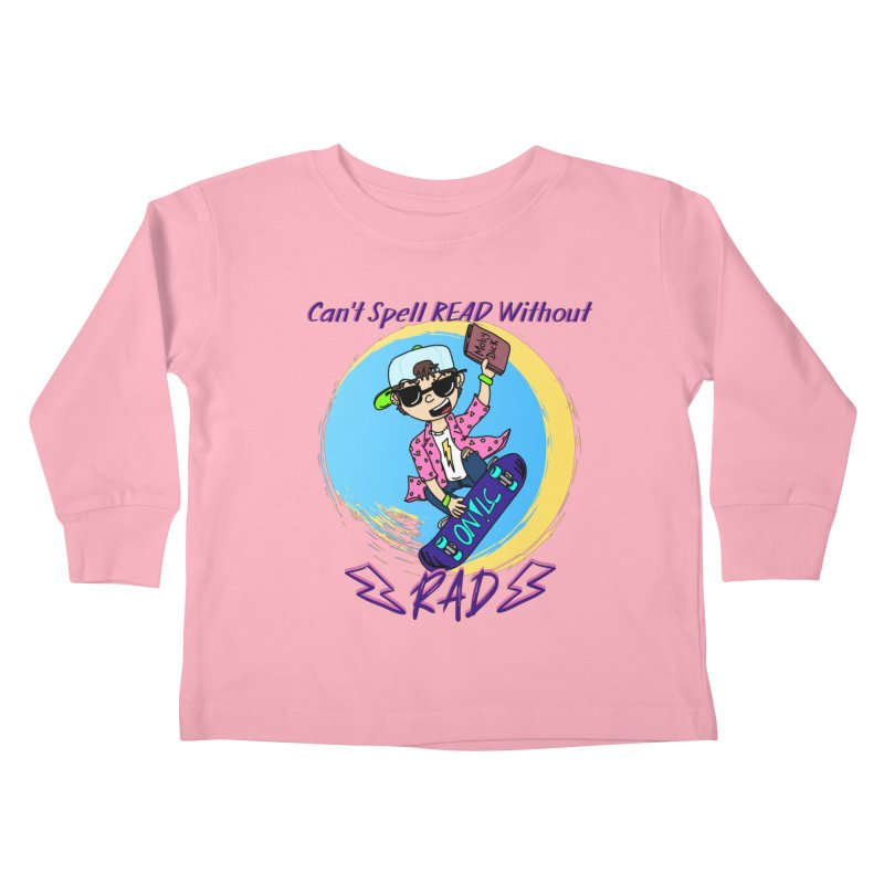 Reading is Radical! Kids Toddler Longsleeve T-Shirt by Oh No! Lit Class Store