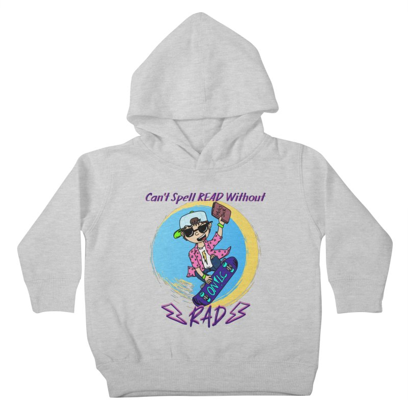 Reading is Radical! Kids Toddler Pullover Hoody by Oh No! Lit Class Store