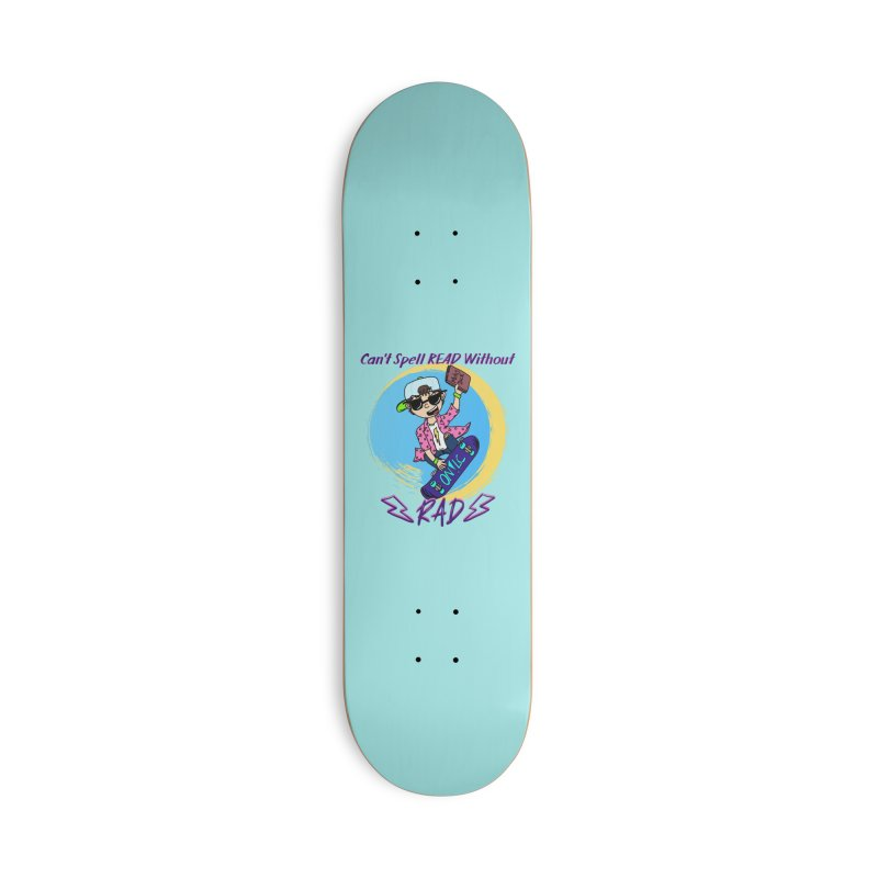 Reading is Radical! in Deck Only Skateboard by Oh No! Lit Class Store