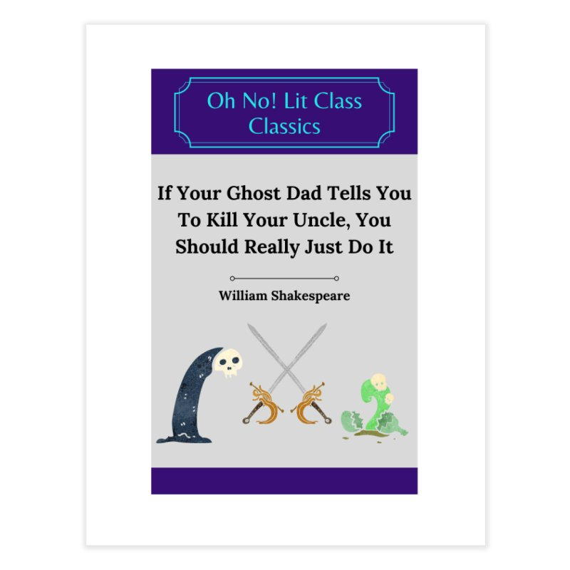 ON!LC Classics Hamlet Home Fine Art Print by Oh No! Lit Class Store