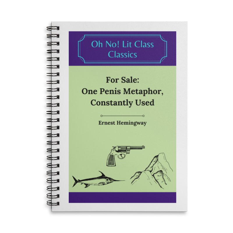 ON!LC Classics Literally Any Hemingway Story Accessories Notebook by Oh No! Lit Class Store