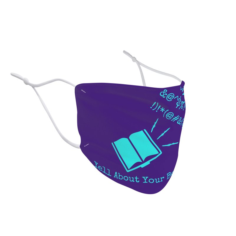 Yell About Your Books (Safely) Accessories Face Mask by Oh No! Lit Class Store