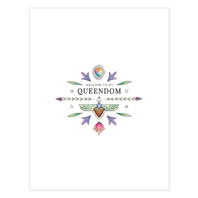 QUEENDOM poster Home Fine Art Print by OH YEAH by Amalia