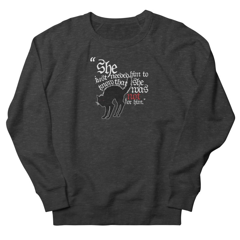 Old Gods of Appalachia: Not For Him Women's French Terry Sweatshirt by OLD GODS OF APPALACHIA