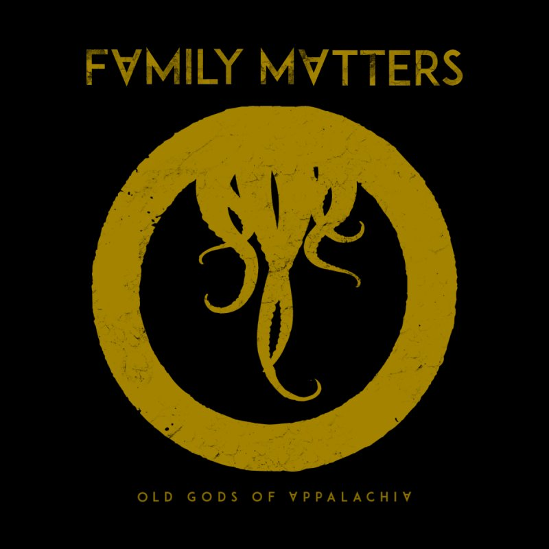 Old Gods of Applachia: Family Matters by OLD GODS OF APPALACHIA