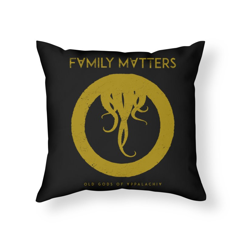 Old Gods of Applachia: Family Matters Home Throw Pillow by OLD GODS OF APPALACHIA