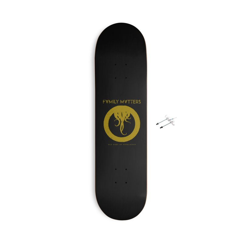 Old Gods of Applachia: Family Matters Accessories With Hanging Hardware Skateboard by OLD GODS OF APPALACHIA