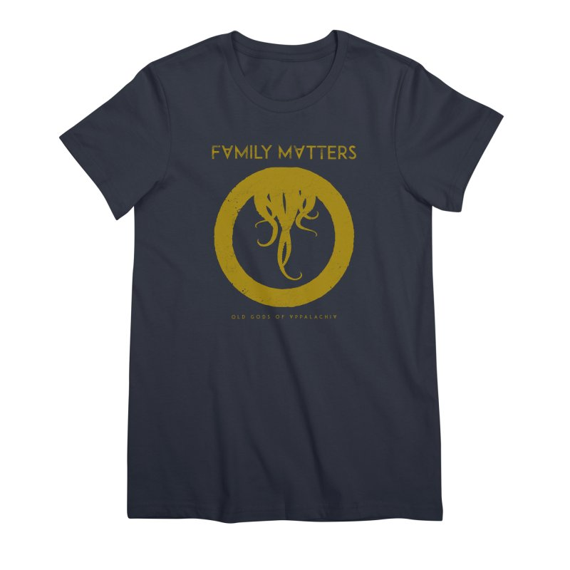 Old Gods of Applachia: Family Matters Women's Premium T-Shirt by OLD GODS OF APPALACHIA