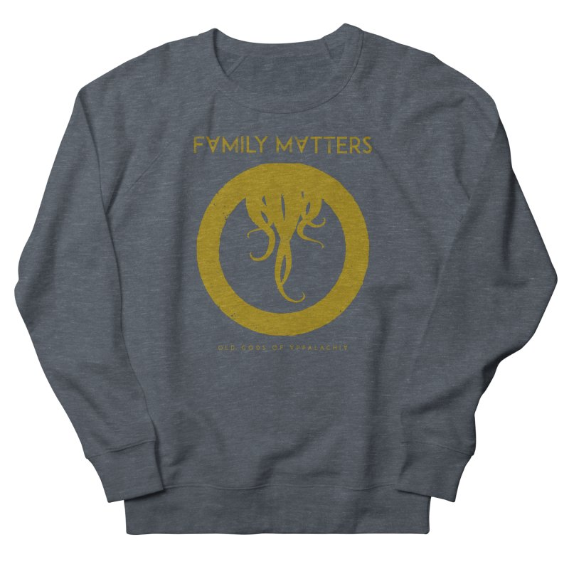 Old Gods of Applachia: Family Matters Women's French Terry Sweatshirt by OLD GODS OF APPALACHIA
