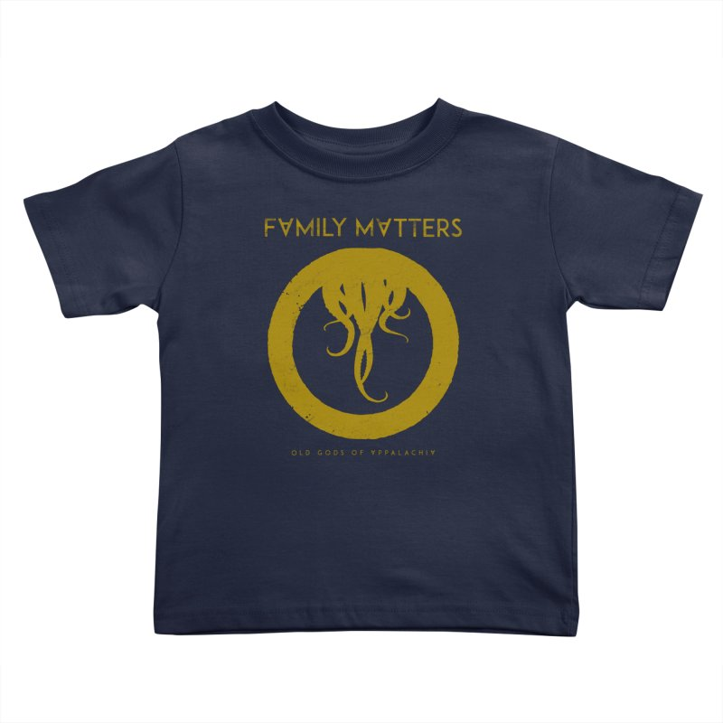 Old Gods of Applachia: Family Matters Kids Toddler T-Shirt by OLD GODS OF APPALACHIA