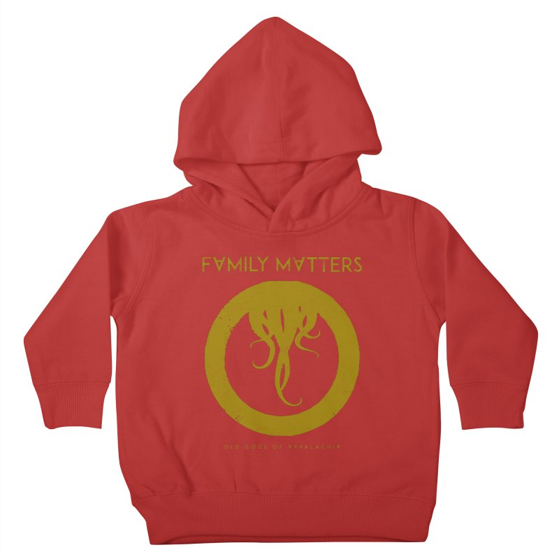 Old Gods of Applachia: Family Matters Kids Toddler Pullover Hoody by OLD GODS OF APPALACHIA