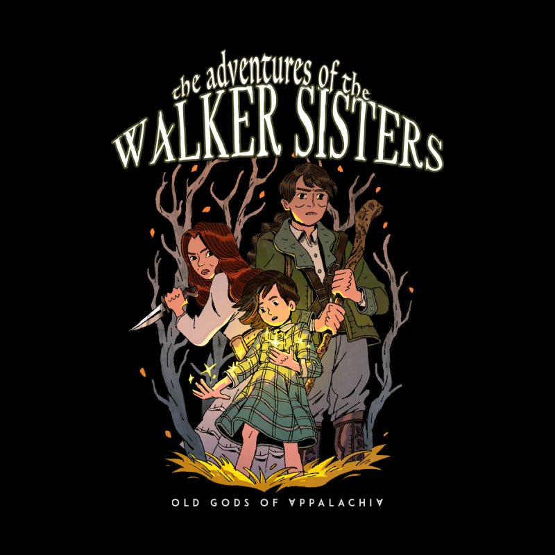Old Gods of Appalachia - The Walker Sisters by OLD GODS OF APPALACHIA