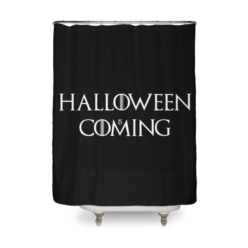 Halloween is coming Home Shower Curtain by oldtee's Artist Shop