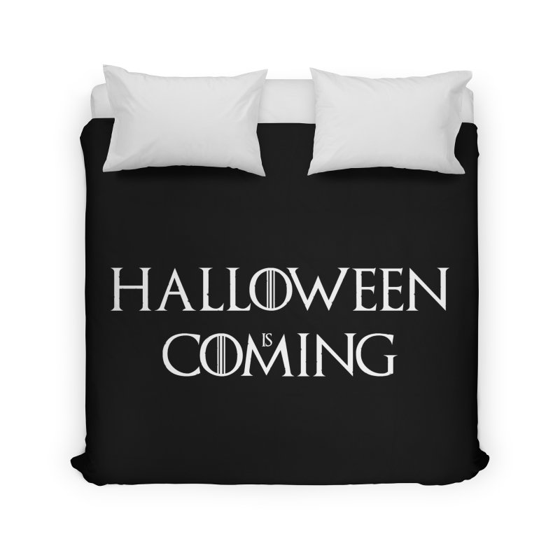 Halloween is coming Home Duvet by oldtee's Artist Shop