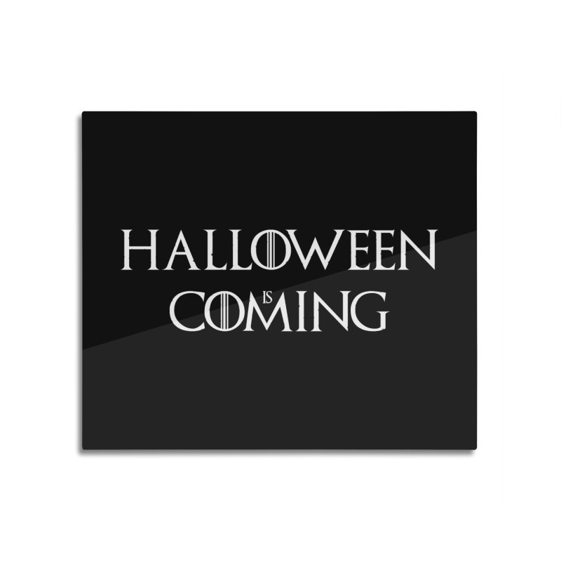 Halloween is coming Home Mounted Aluminum Print by oldtee's Artist Shop