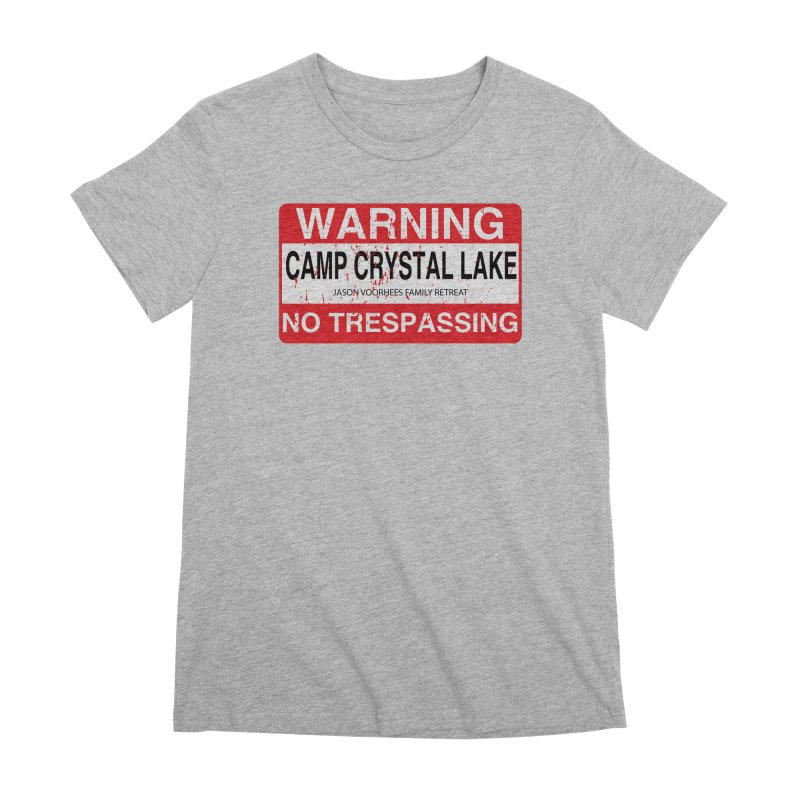 Camp Crystal Lake no trespassing Women's Premium T-Shirt by oldtee's Artist Shop