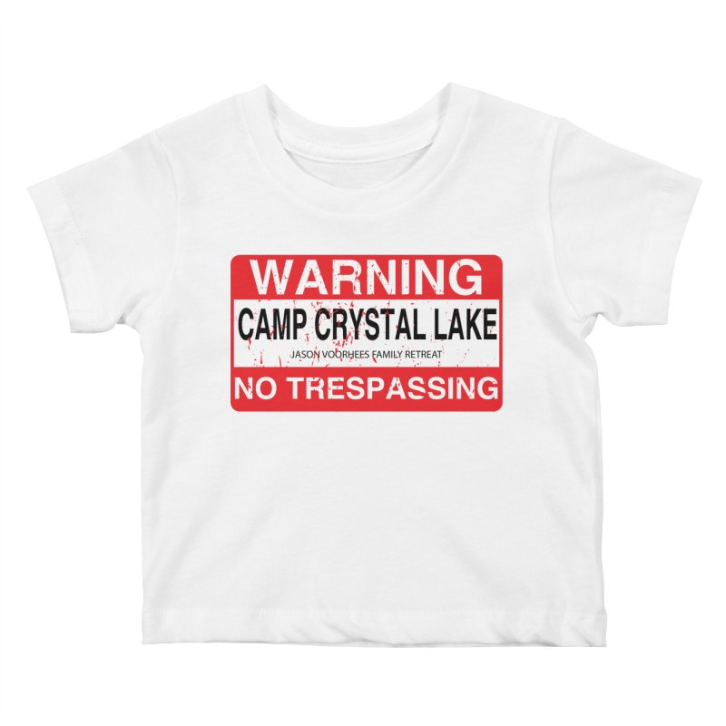 Camp Crystal Lake no trespassing Kids Baby T-Shirt by oldtee's Artist Shop