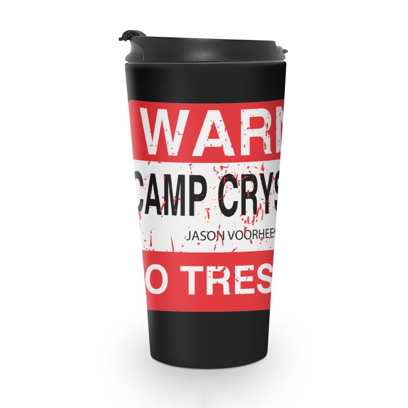 Camp Crystal Lake no trespassing Accessories Travel Mug by oldtee's Artist Shop