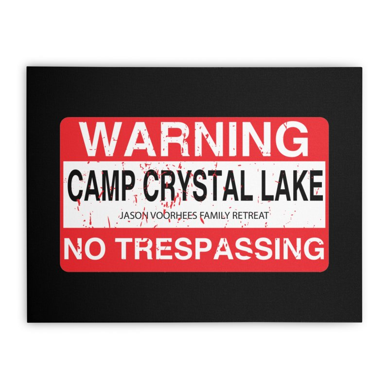 Camp Crystal Lake no trespassing Home Stretched Canvas by oldtee's Artist Shop