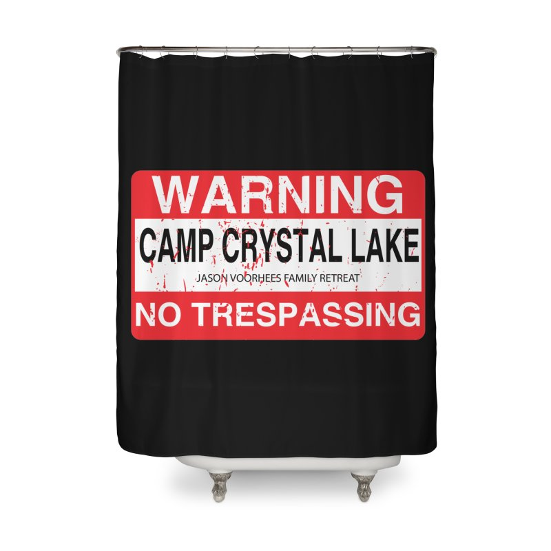 Camp Crystal Lake no trespassing Home Shower Curtain by oldtee's Artist Shop